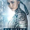 A.I. Rising, estreno 12 marzo 2019 (USA)