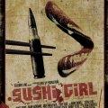Sushi Girl, Estreno en USA el 2012