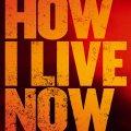 How I Live Now, 4 Octubre 2013 (Reino Unido)