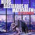 Hijos Bastardos de Matusalén, de Raúl Atreides
