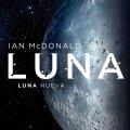 Reseña Luna: Luna Nueva, de Ian Mcdonald