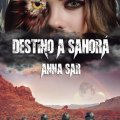 Novela Destino a Sahorá, de Anna Sar